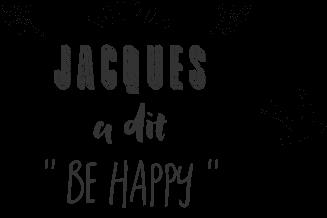 Jacques a dit : Soyez heureux