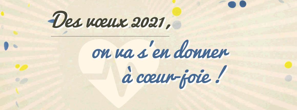 Voeux 2021, s'en donner à coeur-joie